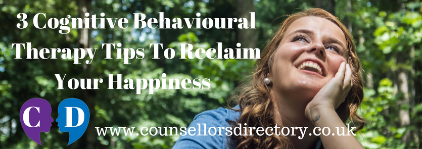 3-cognitive-behavioural-therapy-tips-to-reclaim-your-happiness